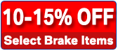 Save 10-15% off Select Brake Package Itemss