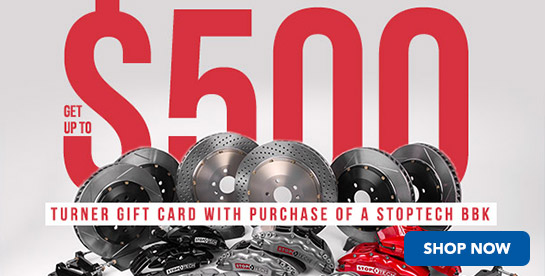 TMS - Up to a $500 Turner Gift Card with Purchase of a StopTech BBK